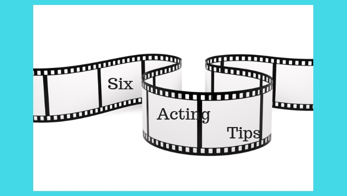 Six Tips on Getting Ahead in Acting